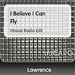 Lawrence I Believe I Can Fly (House Radio Edit)