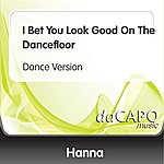 Hanna I Bet You Look Good On The Dancefloor (Dance Version)