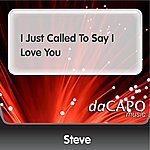 Steve I Just Called To Say I Love You