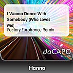Hanna I Wanna Dance With Somebody (Who Loves Me) (Factory Eurotrance Remix)