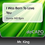 Mr. King I Was Born To Love You (Remix 140 Bpm)