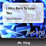 Mr. King I Was Born To Love You (Speed Remix)