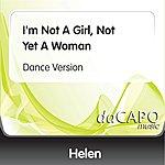 Helen I'm Not A Girl, Not Yet A Woman (Dance Version)