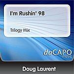 Doug Laurent I'm Rushin' 98 (Trilogy Mix)
