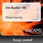 Doug Laurent I'm Rushin' 98 (Planet Trax Mix)