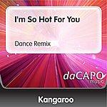 Kangaroo I'm So Hot For You (Dance Remix)