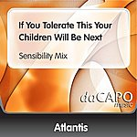 Atlantis If You Tolerate This Your Children Will Be Next (Sensibility Mix)