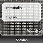 Sheldon Immortality (7 inch Edit)