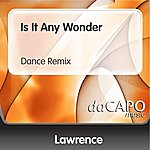 Lawrence Is It Any Wonder (Dance Remix)
