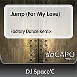 DJ Space'C Jump (For My Love) (Factory Dance Remix)