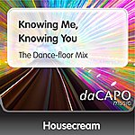Housecream Knowing Me, Knowing You (The Dance-floor Mix)