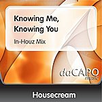 Housecream Knowing Me, Knowing You (In-Houz Mix)
