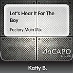 Katty B Let's Hear It For The Boy (Factory Main Mix)