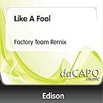 Edison Like A Fool (Factory Team Remix)
