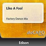 Edison Like A Fool (Factory Dance Mix)