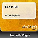Nouvelle Vague Live To Tell (Dance Pop Mix)