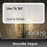 Nouvelle Vague Live To Tell (Dark To Tell Mix)