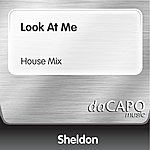 Sheldon Look At Me (House Mix)