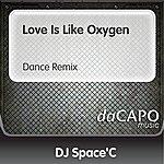 DJ Space'C Love Is Like Oxygen (Dance Remix)