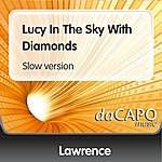 Lawrence Lucy In The Sky With Diamonds (Slow version)