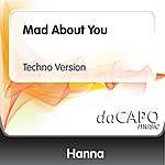 Hanna Mad About You (Techno Version)