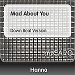 Hanna Mad About You (Down Beat Version)
