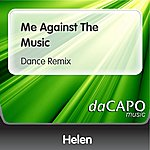 Helen Me Against The Music (Dance Remix)