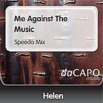 Helen Me Against The Music (Speedo Mix)