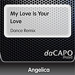 Angelica My Love Is Your Love (Dance Remix)