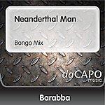 Barabba Neanderthal Man (Bongo Mix)