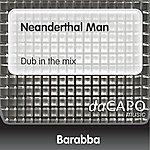 Barabba Neanderthal Man (Dub in the mix)