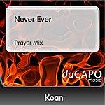 Koan Never Ever (Prayer Mix)