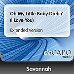 Savannah Oh My Little Baby Darlin' (I Love You) (Extended Version)