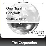 The Corporation One Night In Bangkok (George G. Remix)