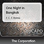 The Corporation One Night In Bangkok (F. C. F. Remix)