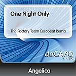 Angelica One Night Only (The Factory Team Eurobeat Remix)