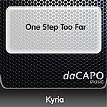 Kyria One Step Too Far