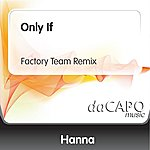 Hanna Only If (Factory Team Remix)