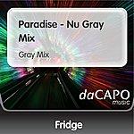 Fridge Paradise - Nu Gray Mix (Gray Mix)