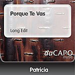 Patricia Porque Te Vas (Long Edit)