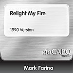 Mark Farina Relight My Fire (1990 Version) (Feat. B.B.)