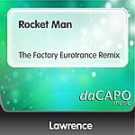Lawrence Rocket Man (The Factory Eurotrance Remix)