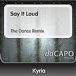 Kyria Say It Loud (The Dance Remix)