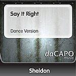 Sheldon Say It Right (Dance Version)