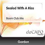 Gordon Sealed With A Kiss (Boom Club Mix)