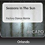 Orlando Seasons In The Sun (Factory Dance Remix)