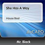 Mr. Black She Has A Way (House Beat)