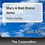 The Corporation She's A Bad Mama Jama (Dance Version)