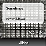 Alisha Sometimes (Power Club Mix)