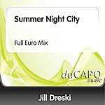 Jill Dreski Summer Night City (Full Euro Mix)